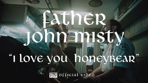 Father John Misty - I Love You Honeybear -OFFICIAL VIDEO-