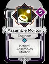 Assemble Mortar