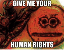 Give-me-your-human-rights-