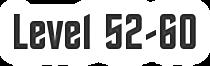 Level52-60