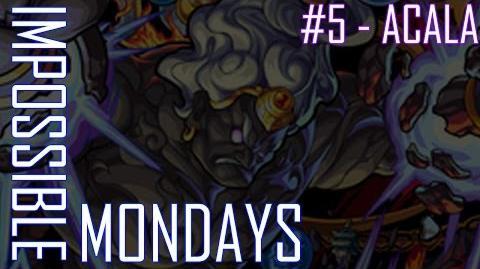 Impossible Mondays 5 - Acala