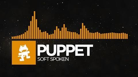 -Progressive House- - Puppet - Soft Spoken -Monstercat EP Release-