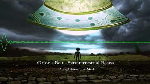 Orion's Belt - Extraterrestrial Beans (Alien Chaos Live Mix)