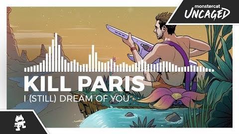 Kill Paris - I (Still) Dream of You -Monstercat Release-
