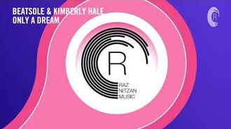 Beatsole & Kimberly Hale - Only A Dream