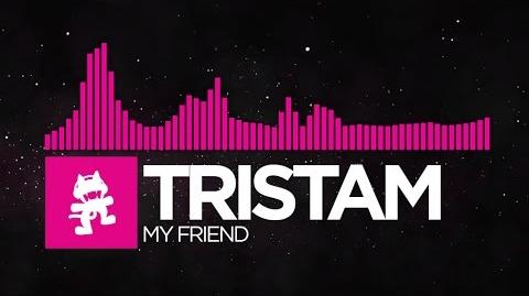 -Drumstep- - Tristam - My Friend -Monstercat Release-
