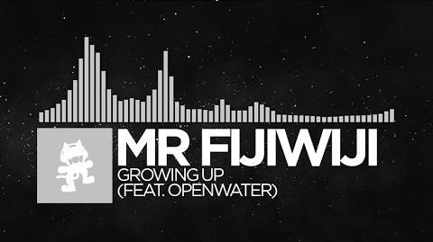 -Electronic- - Mr FijiWiji - Growing Up (feat Openwater)