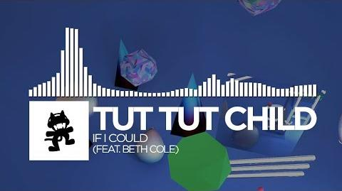 Tut Tut Child - If I Could (feat