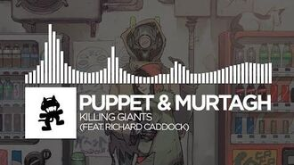 Puppet & Murtagh - Killing Giants (feat. Richard Caddock) -Monstercat Release-