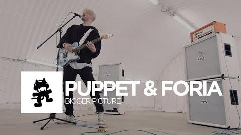 Puppet & Foria - Bigger Picture (Official Music Video)