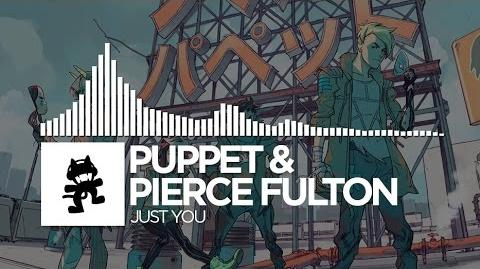 Puppet & Pierce Fulton - Just You -Monstercat EP Release-