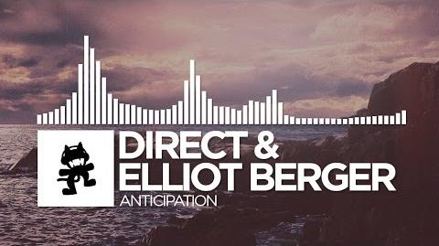 Direct & Elliot Berger - Anticipation -Monstercat Release-