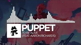 Puppet - To Be Alive (feat Aaron Richards). Aaron Richards) -Monstercat Release-
