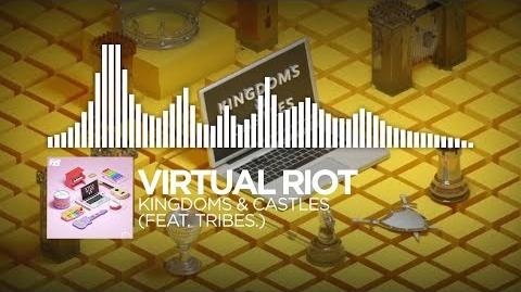 Virtual Riot - Kingdoms & Castles (Feat. Tribes