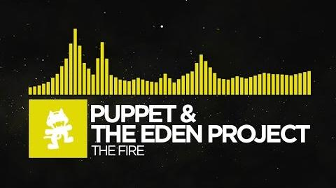 -Electro- - Puppet & The Eden Project - The Fire -Monstercat Release-