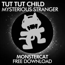 Tut Tut Child - Mysterious Stranger