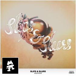 Slips & Slurs - Malicious