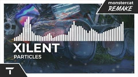 Xilent - Particles -Monstercat NL Remake-