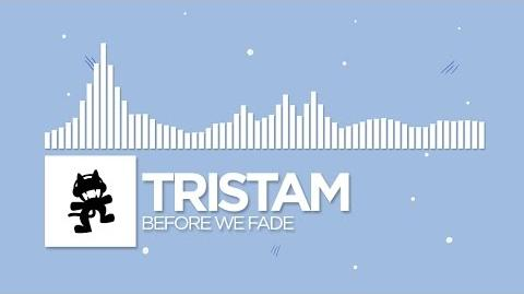-Electronic- - Tristam - Before We Fade -Monstercat Release-
