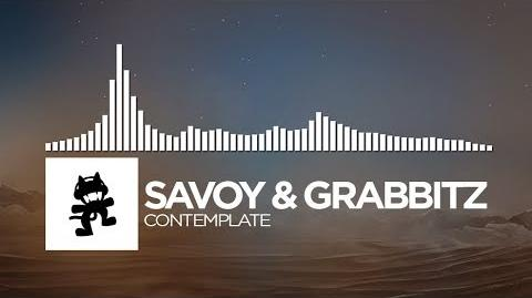 Savoy & Grabbitz - Contemplate -Monstercat Release-