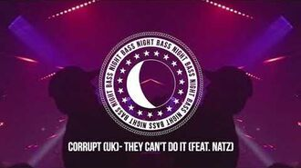 Corrupt (UK) - They Can't Do It (feat. Natz)