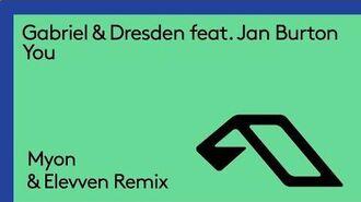 Gabriel & Dresden feat. Jan Burton - You (Myon & Elevven Remix)
