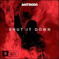 Matroda - Shut It Down