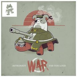 Astronaut & Far Too Loud - War (Alternate)