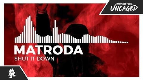 Matroda - Shut It Down