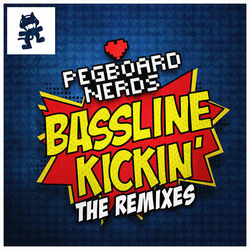 Pegboard Nerds - Bassline Kickin (The Remixes)