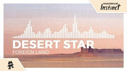DESERT STAR - Foreign Land -Monstercat Release-