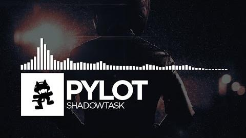 PYLOT - Shadowtask -Monstercat EP Release-