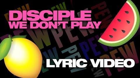GET LEMON 2?? -Disciple - We Don't Play Megacollab Lyric Video-