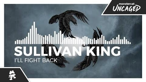 Sullivan King - I'll Fight Back -Monstercat Release-