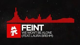 -DnB- - Feint - We Won't Be Alone (feat. Laura Brehm) -Monstercat Release-