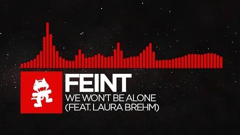 -DnB- - Feint - We Won't Be Alone (feat