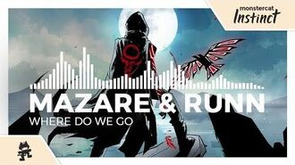 Mazare & RUNN - Where Do We Go -Monstercat Release-