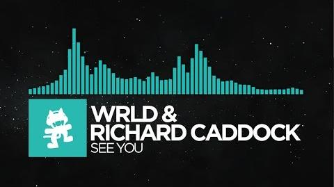 -Indie Dance- - WRLD & Richard Caddock - See You -Monstercat Release-