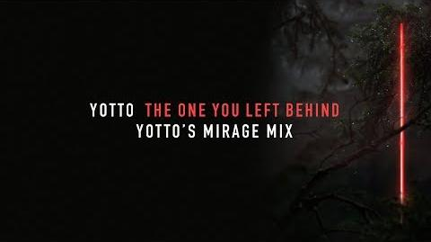 Yotto & Vok - The One You Left Behind (Yotto's Mirage Mix)