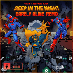 Snails & Pegboard Nerds - Deep In The Night (Barely Alive Remix)