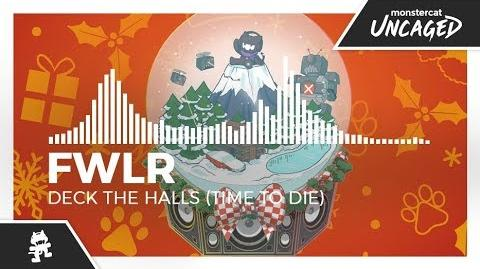 FWLR - Deck The Halls (Time To Die)