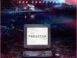 Paradigm (Bad Computer)
