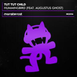 Tut Tut Child - Hummingbird (feat. Augustus Ghost)