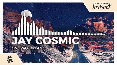 Jay Cosmic & DESERT STAR - One Way Dream -Monstercat Release-