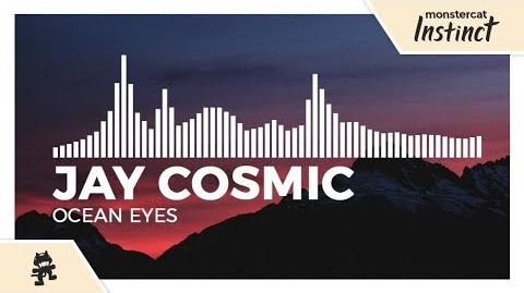 Jay Cosmic & DESERT STAR - Ocean Eyes -Monstercat Release-