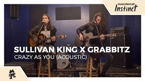 Sullivan King & Grabbitz - Crazy as You (Acoustic) -Monstercat Official Music Video-