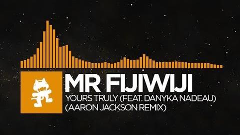 -House- - Mr FijiWiji - Yours Truly (feat Danyka Nadeau) (Aaron Jackson Remix)