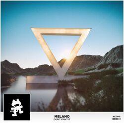 Melano - Don't Fight It