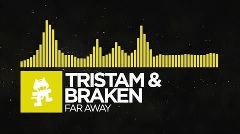 -Electro- - Tristam & Braken - Far Away -Monstercat Release-