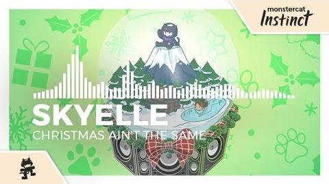 Skyelle - Christmas Ain't The Same -Monstercat Release-